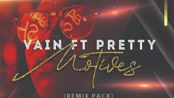 Vain feat. Pretty - Motives (Remix Pack)