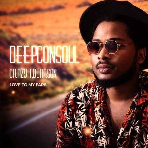 Deepconsoul, Crazy T, Dearson - Love To My Ears EP