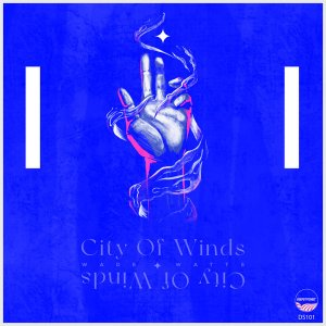 Wade Watts - City Of Winds EP