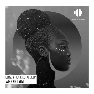 Lebzin - Where I Am (feat. Echo Deep)