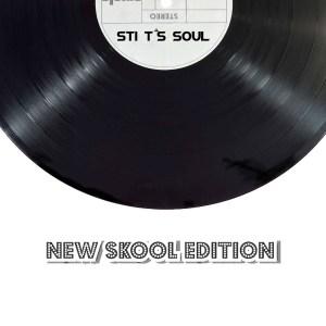 STI T's Soul - New Skool Edition EP