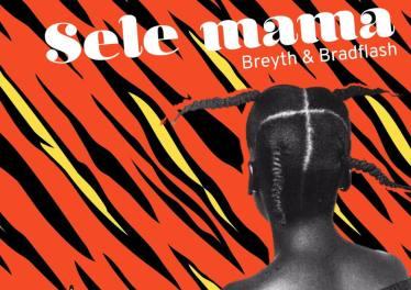 Breyth & BradFlash - Sele Mama