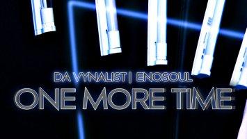 Da Vynalist & Enosoul - One More Time