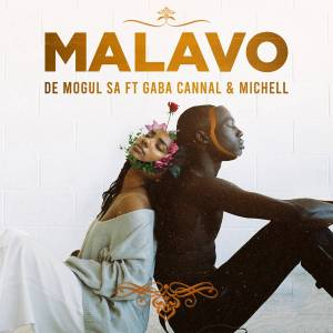 De Mogul SA - MaLavo (feat. Gaba Cannal & Michell)