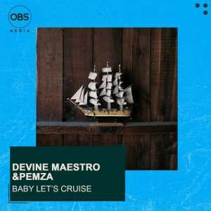 Devine Maestro & Pemza SA - Baby Let's Cruise