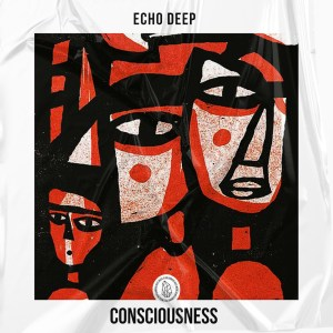 Echo Deep - Consciousness