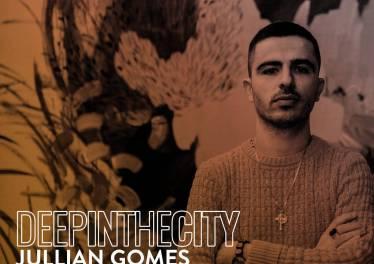 Jullian Gomes - Deep In It 027 (Deep In The City)