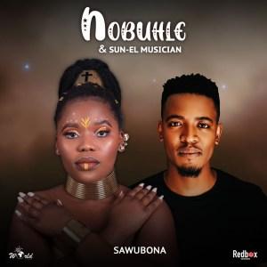 Nobuhle & Sun-EL Musician - Sawubona