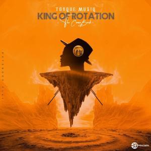 TorQue MuziQ - King of Rotation (The Comeback)