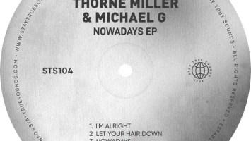 ghhtgref Thorne Miller & Michael G - Nowadays EP
