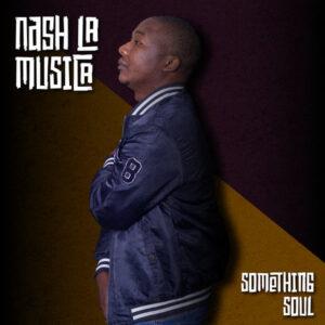 Nash La Musica - Something Soul EP