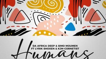 Da Africa Deep - Humans (feat. Lyrik Shoxen & KJM Cornetist) [Original Mix]
