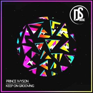 4F1FHTGREFE Prince Ivyson - Keep On Grooving EP