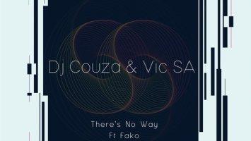 Dj Couza & VIC SA - There's No Way (feat. Fako)