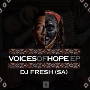 DJ Fresh (SA) - Voices of Hope EP