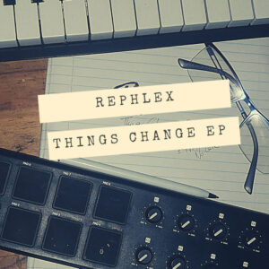 Rephlex - Things Change EP