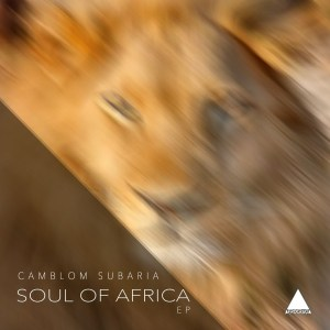 Camblom Subaria – Soul Of Africa EP
