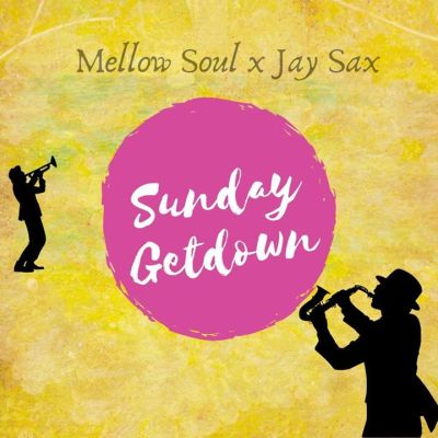 Mellow-Soul-Jay-Sax-–-Sunday-Get-Down