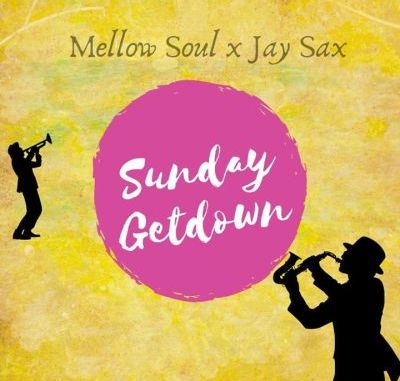 Mellow Soul & Jay Sax Sunday Get Down Mp3