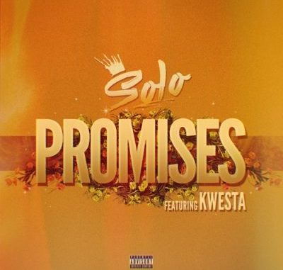 DOWNLOAD MP3 Solo – Promises Ft. Kwesta