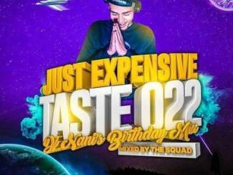 START NOW: The Squad – Just Expensive Taste Vol. 022 (Dj Nani's Birthday Mix)