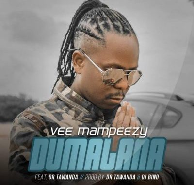 DOWNLOAD MP3 VEE MAMPEEZY FT DR TAWANDA – DUMALANA