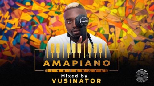 DOWNLOAD Vusinator Amapiano Thursdays Mix Mp3 song download