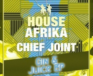 Chief Joint Gin & Juice EP Zip