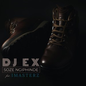 DJ EX Soze Ngiphinde MP3 Featuring Imasterz