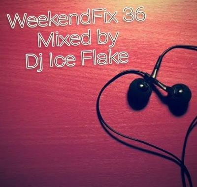 DOWNLOAD DJ Ice Flake WeekendFix 36 2019 Mp3 song download