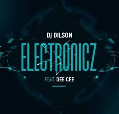 Dj Dilson Electronicz Ft. Dee Cee Mp3