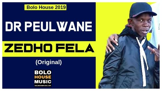 Dr Peulwane – Zedho Fela MP3 MUSIC DOWNLOAD