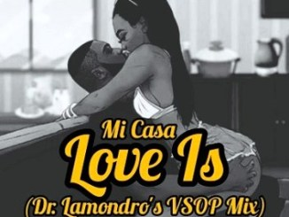 DOWNLOAD Dr. Lamondro – Love Is (Remix) mp3 song