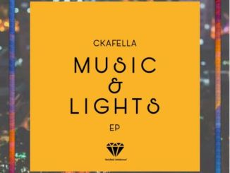 DOWNLOAD DJ Ckafella Music & Lights Ep Zip mp3 song download