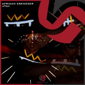 DOWNLOAD LaTique – African Ebenezer (Rare Touch) MP3 SONG DOWNLOAD