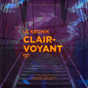 DOWNLOAD Le Kronik – Clairvoyant EP MP3 SONG DOWNLOAD