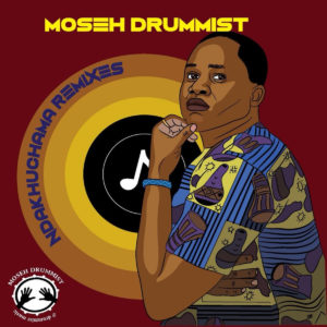 DOWNLOAD Moseh Drummist Ndakuchama (XtetiQsoul Remix) Mp3 songs download