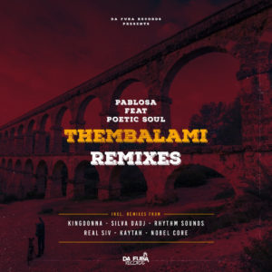 PabloSA – Thembalami (Silva DaDj Electronic Remix) MP3 SONG DOWNLOAD
