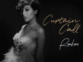 DOWNLOAD Rowlene Curtain Call Mp3 music downloader
