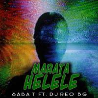 DOWNLOAD SABA T- MARATA HELELE FT. DJ REO BG MP3 MUSIC DOWNLOADER