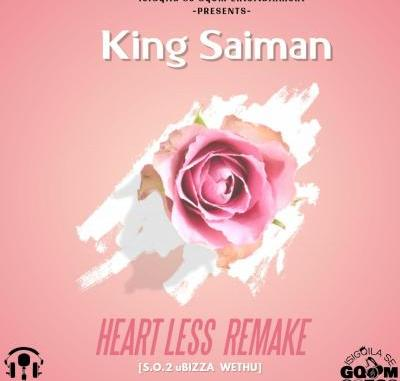 DOWNLOAD King Saiman – Heartless Remake (S.O.2 uBiza Wethu) MP3 DOWNLOAD