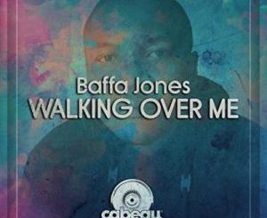 Download Baffa Jones – Working Over Me mp3 song