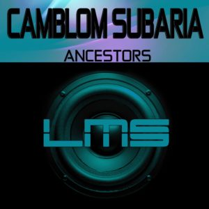 Camblom Subaria, Ancestors, original Mix. mp3 song download