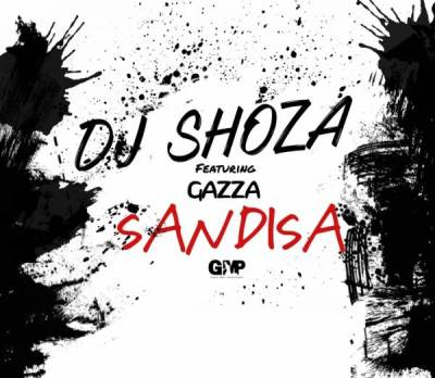 Download DJ Shoza X Gazza – Sandiza MP3 song Download