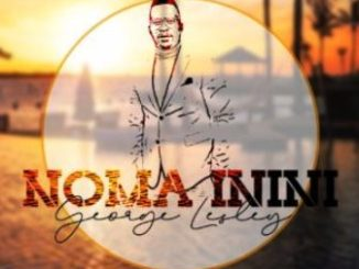 Download George Lesley – Noma Inini Ft. Kelly Khumalo & Museeq IQ Mp3 song Download