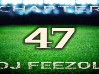 DownloadDJ FeezoL – Chapter 47 (Boland Rugby Anthems) Mp3 song Download