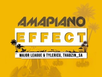 Major League, Tyler IC, DJ Thabzin – Amapiano Effect EP Mp3 Download