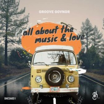 Groove-Govnor-All-About-The-Music-and-Love-Fakaza