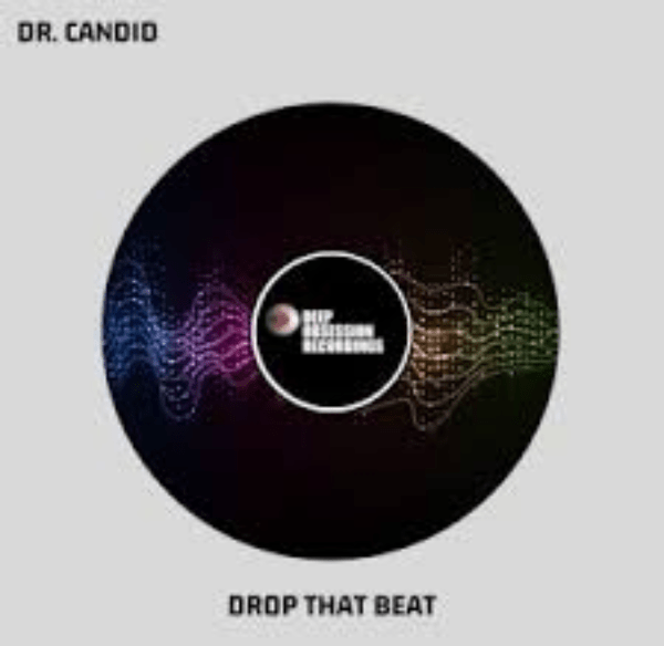 Dr. Candid – Drop That Beat