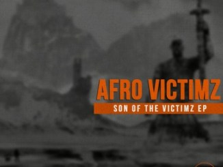 EP: Afro Victimz – Son Of The Victimz